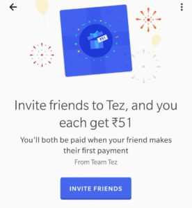 Invite friends to Tez, and you each get ₹51